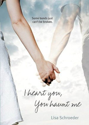 I Heart You, You Haunt Me: a heartfelt novel